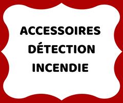 Accessoires détections incendie