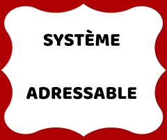Système Adressable