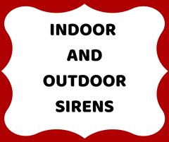 Indoor and outdoor sirens