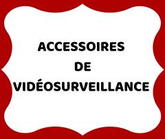 Accessoires de vidéosurveillances